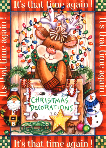 Deer Decorations (1 card/1 envelope) Christmas Card - FRONT: It's that time again!  It's that time again!  It's that time again!  It's that time again!  Christmas Decorations  INSIDE: IT'S THAT TIME AGAIN - Time to wish family and friends a Very Merry Christmas and the Best New Year ever!