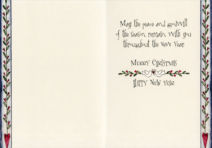 Goodwill to All (1 card/1 envelope) Shelly Rasche Christmas Card - FRONT: Peace on Earth - Goodwill to All  INSIDE: May the peace and goodwill of the season remain with you throughout the New Year. Merry Christmas - Happy New Year