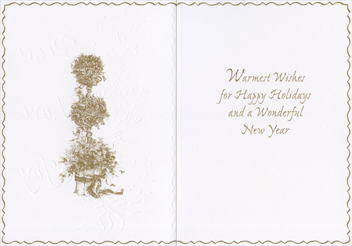 Holiday Topiary (1 card/1 envelope) Peggy Abrams Christmas Card - FRONT: Wishing you Peace sending you Love bringing you Joy  INSIDE: Warmest wishes for Happy Holidays and a Wonderful New Year