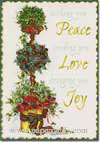 Holiday Topiary (1 card/1 envelope) - Christmas Card - FRONT: Wishing you Peace sending you Love bringing you Joy  INSIDE: Warmest wishes for Happy Holidays and a Wonderful New Year