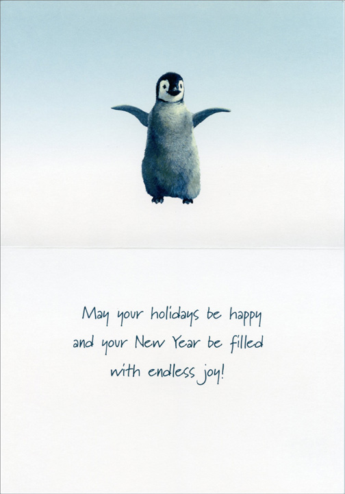 Happy Penguin (1 card/1 envelope) - Christmas Card  INSIDE: May your holidays be happy and your New Year be filled with endless joy!