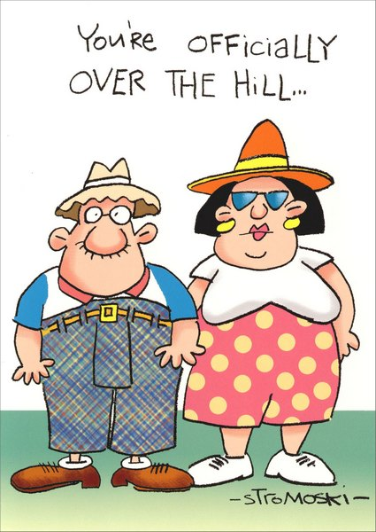 Officially Over the Hill (1 card/1 envelope) Marian Heath Birthday Card - FRONT: You're officially over the hill..  INSIDE: ..when your waistband reaches your nipples.  Happy Birthday