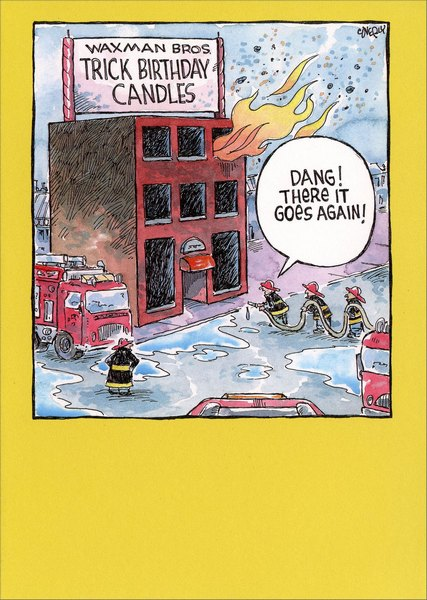 Trick Candle Factory (1 card/1 envelope) - Birthday Card - FRONT: Waxman Bros. Trick Birthday Candles Dang! There it goes again!  INSIDE: Hope your birthday doesn't blow.