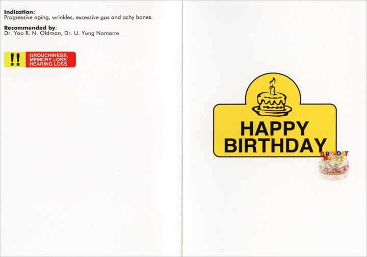 Slowmax ER (1 card/1 envelope) Nobleworks Funny Birthday Card - FRONT: SLOMAX ER - Celebratex, Birthlofen, Carmagonex - Happy Birthday  INSIDE: Indication: Progressive aging, wrinkles, excessive gas and achy bones. - Recommended by: Dr. Yoo R. N. Oldman, Dr. U. Yung Nomorre - Grouchiness, memory loss hearing loss --- Happy Birthday