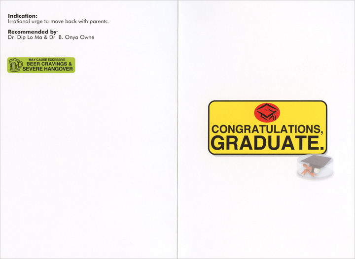 Graduex (1 card/1 envelope) Nobleworks Funny Graduation Card - FRONT: Graduex - Congratulex, Nojobatoll, Knowitoll  INSIDE: Indication: Irrational urge to move back with parents. - Recommended by: Dr. Dip Lo Ma & Dr. B. Onya Owne - May cause excessive beer cravings & severe hangover --- Congratulations, graduate.