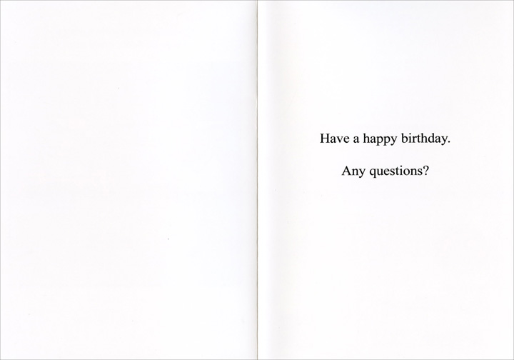 That's Why (1 card/1 envelope) Nobleworks Funny Birthday Card - FRONT: �Because I said you're having a Happy Birthday, that's why.�  INSIDE: Have a happy birthday. Any questions?