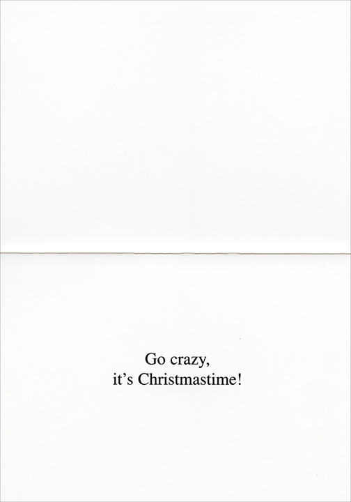 Mental Choir (1 card/1 envelope) Nobleworks Funny Christmas Card - FRONT: The Mental Christmas Choir - Ward E - Do you hear what I hear..  INSIDE: Go crazy, it's Christmastime!
