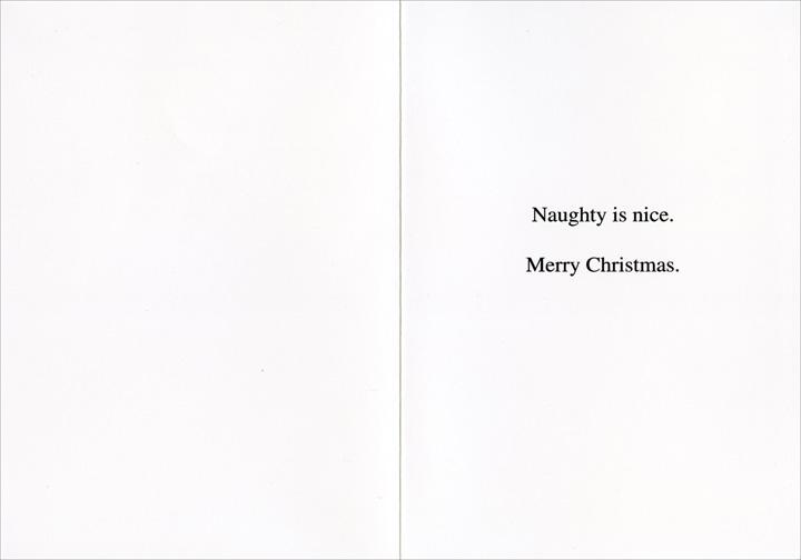 Help Us Out (1 card/1 envelope) Nobleworks Funny Christmas Card - FRONT: It would help us out financially next Christmas if you kids would be naughty this year.  INSIDE: Naughty is nice. Merry Christmas.