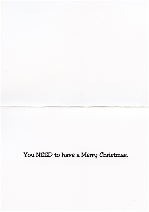 Need Beer (1 card/1 envelope) - Christmas Card - FRONT: Brilliant! There's no way Santa's going to miss that!! NEED BEER  INSIDE: You NEED to have a Merry Christmas.