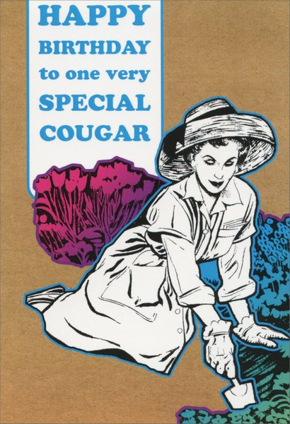 Special Cougar (1 card/1 envelope) Nobleworks Funny Birthday Card - FRONT: Happy Birthday to one very special cougar  INSIDE: Happy Birthday pussycat.