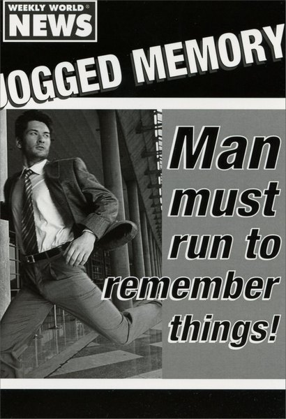 Jogged Memory (1 card/1 envelope) Nobleworks Funny Birthday Card - FRONT: Weekly world news. Jogged Memory. Man must run to remember things!  INSIDE: It's your birthday. Run with it!