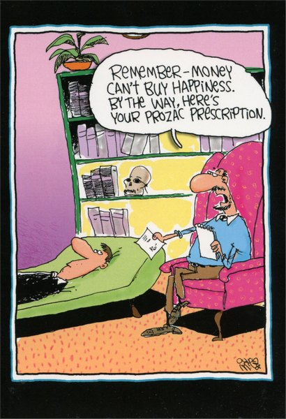 Therapist Prescription (1 card/1 envelope) Nobleworks Funny McCoy Bros Birthday Card - FRONT: Remember - money can't buy happiness.  By the way, here's your Prozak prescription.  INSIDE: It's your day - fly as high as you want!  Happy Birthday!