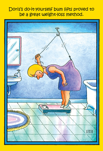 Weight-Loss Method (1 card/1 envelope) Nobleworks Funny Stan Eales Birthday Card - FRONT: Doris's do-it-yourself bum lifts proved to be a great weight-loss method.  INSIDE: Happy Birthday. Hope it's uplifting.