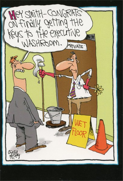 Executive Washroom (1 card/1 envelope) - Congratulations Card - FRONT: Hey Smith - Congrats on finally getting the keys to the executive washroom.  INSIDE: Congratulations