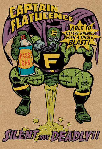 Captain Flatulence (1 card/1 envelope) Nobleworks Funny Dan Collins Birthday Card - FRONT: Captain Flatulence  Able to defeat enemies with a single blast!  SILENT but DEADLY!!  INSIDE: Hope your birthday is a blast!