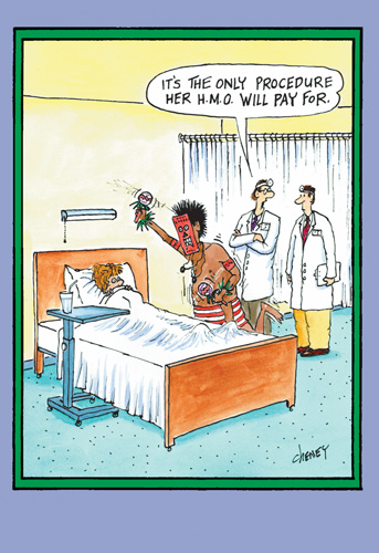 HMO Pays for Procedure (1 card/1 envelope) Nobleworks Funny Tom Cheney Get Well Card - FRONT: It's the only procedure her H.M.O. will pay for.  INSIDE: An apple a day keeps the witch doctor away. Get well soon.