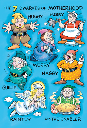 Motherhood Dwarves (1 card/1 envelope) Nobleworks Funny Dan Collins Mother's Day Card - FRONT: The 7 Dwarves of Motherhood  Huggy  Fussy  Worry  Guilty  Naggy  Saintly  and The Enabler  INSIDE: Happy Mother's Day.