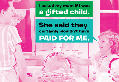 Gifted Child (1 card/1 envelope) Nobleworks Funny Mother's Day Card - FRONT: I asked my mom if I was a gifted child.  She said they certainly wouldn't have paid for me.  INSIDE: Happy Mother's Day to a gifted mom.