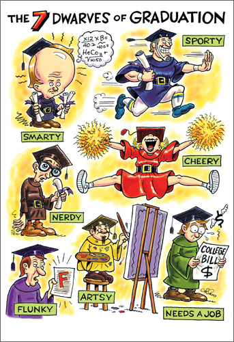 Graduation Dwarves (1 card/1 envelope) Nobleworks Funny Dan Collins Graduation Card - FRONT: The 7 Dwarves of Graduation  Smarty  Sporty  Nerdy Cheery Flunky Artsy Needs a Job  INSIDE: Happy Graduation.