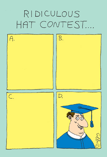 Ridiculous Hat Contest (1 card/1 envelope) - Graduation Card - FRONT: Ridiculous Hat Contest..  INSIDE: Actually, there is no contest!  Happy Graduation.