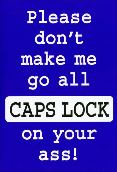 CAPS LOCK (1 card/1 envelope) Nobleworks Funny Birthday Card - FRONT: Please don't make me go all CAPS LOCK on your ass!  INSIDE: HAPPY BIRTHDAY!