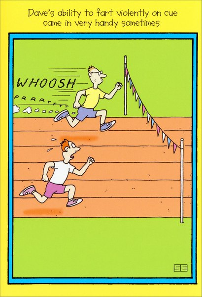 Gassy Runner (1 card/1 envelope) Nobleworks Funny Birthday Card - FRONT: Dave's ability to fart violently on cue came in very handy sometimes.  INSIDE: Hope this birthday is a gas!