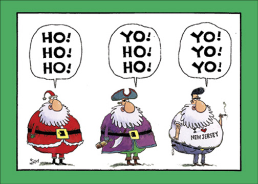 Yo Yo Yo (1 card/1 envelope) - Christmas Card - FRONT: HO! HO! HO!  - YO! HO! HO! - YO! YO! YO! - I (heart) New Jersey  INSIDE: Got a problem with that?  Merry Christmas to yooz all!