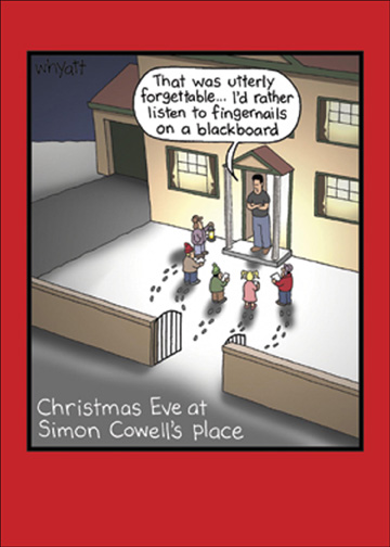 Simon Cowell (12 cards & 12 envelopes) - Boxed Christmas Cards - FRONT: That was utterly forgettable.. I'd rather listen to fingernails on a blackboard - Christmas Eve at Simon Cowell's place  INSIDE: May it be a season to remember!