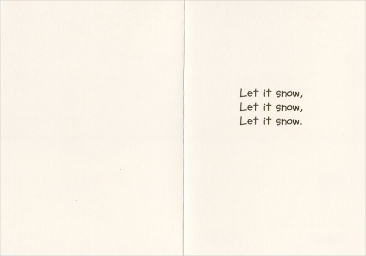 Snowflake (1 card/1 envelope) Funny Christmas Card - FRONT: No Text  INSIDE: Let it snow, Let it snow, Let it snow.
