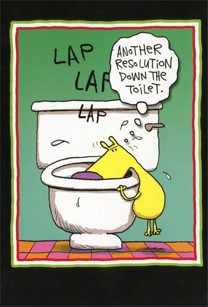 Resolution Toilet (1 card/1 envelope) Nobleworks Funny New Year Card - FRONT: LAP LAP LAP - Another resolution down the toilet.  INSIDE: Happy New Year.