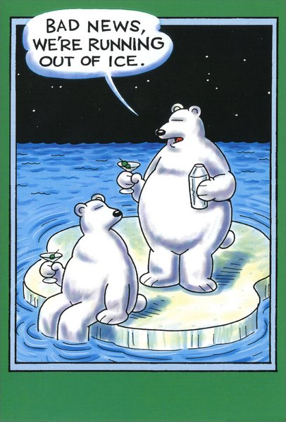 Running Out of Ice (1 card/1 envelope) Funny Bear Christmas Card - FRONT: Bad news, we're running out of ice.  INSIDE: The good news is it's Christmastime!  Season's Greetings.