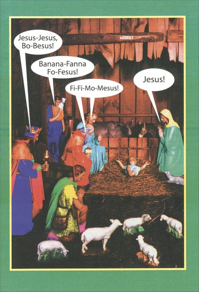 Name Game (12 cards/12 envelopes) - Boxed Christmas Cards - FRONT: Jesus-Jesus, Bo-Besus!  Banana-Fanna Fo-Fesus!  Fi-Fi-Mo-Mesus!  Jesus!  INSIDE: Having a Merry Christmas is the name of the game!