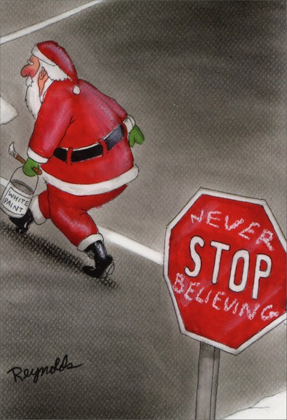 Never Stop Believing (1 card/1 envelope) - Christmas Card - FRONT: Never Stop Believing  INSIDE: Never stop having a Merry Christmas.