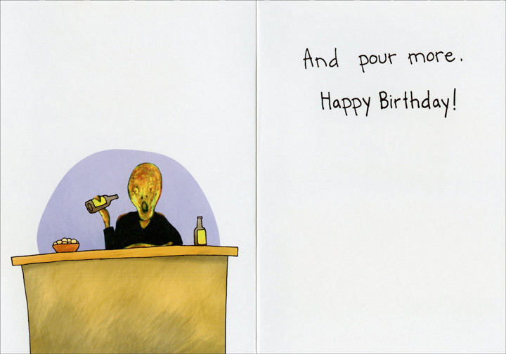 Scream Guy at Therapist (1 card/1 envelope) Oatmeal Studios Funny Birthday Card - FRONT: On your birthday remember to stress less�  INSIDE: And pour more.  Happy Birthday!