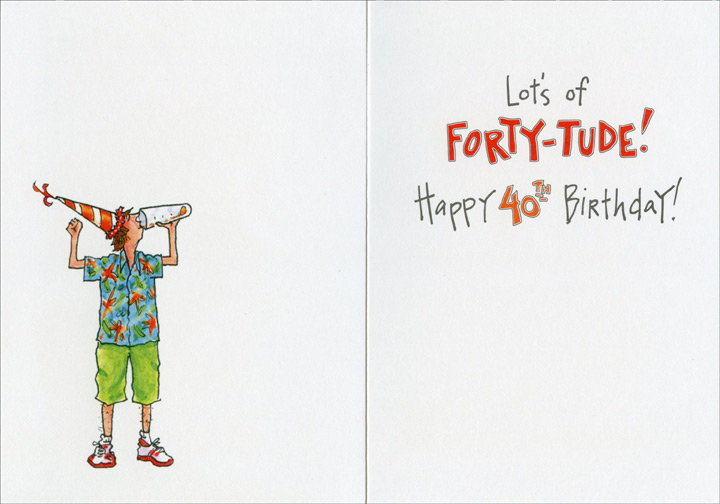 Face Another Beer (1 card/1 envelope) Oatmeal Studios Funny 40th Birthday Card - FRONT: You have what it takes to face another birthday!  INSIDE: Lots of Forty-Tude!  Happy 40th Birthday!