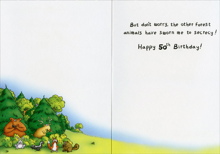 Little Birdie 50 (1 card/1 envelope) Oatmeal Studios Funny 50th Birthday Card - FRONT: A little birdie told me you're turning 50!  INSIDE: But don't worry, the other forest animals have sworn me to secrecy!  Happy 50th Birthday!