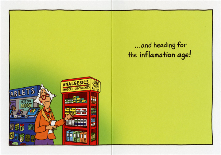 Information Age (1 card/1 envelope) - Birthday Card - FRONT: Happy Birthday to someone who's passing through the information age�  INSIDE: �and heading for the inflamation age!