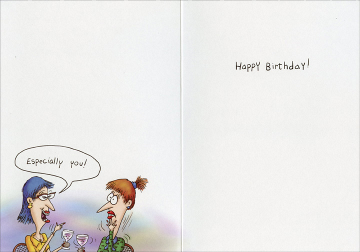 Women at Cafe (1 card/1 envelope) Oatmeal Studios Funny Birthday Card - FRONT: You and I go back a long way�  INSIDE: Especially you! Happy Birthday!