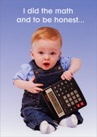 Baby with Calculator (1 card/1 envelope) - Birthday Card - FRONT: I did the math and to be honest�  INSIDE: It took a while! Happy 65th Birthday!