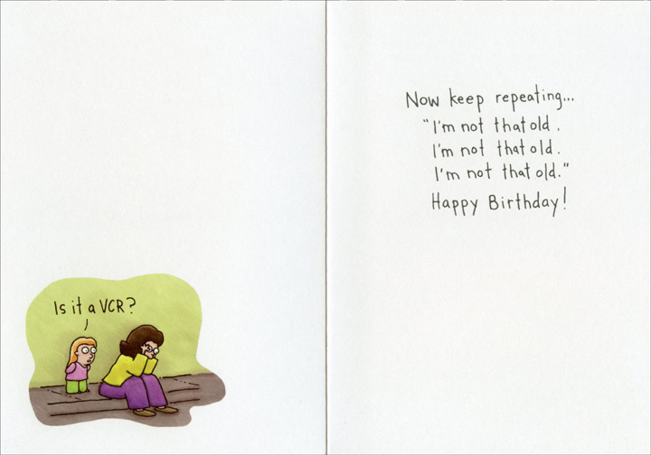 Public Telephone (1 card/1 envelope) Oatmeal Studios Funny Birthday Card - FRONT: Mom, what's that?  INSIDE: Is it a VCR?  Now keep repeating� �I'm not that old. I'm not that old. I'm not that old.� Happy Birthday!