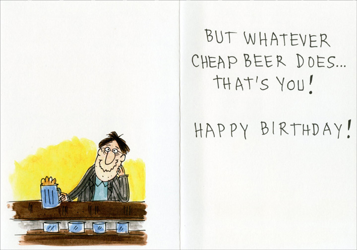 Winery Tours (1 card/1 envelope) Oatmeal Studios Funny Birthday Card - FRONT: They say fine wine mellows with age. And so do people�  INSIDE: But whatever cheap beer does� that's you! Happy Birthday!