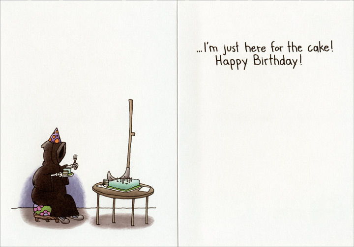Grim Reaper at Door (1 card/1 envelope) - Birthday Card - FRONT: Relax�  INSIDE: �I'm just here for the cake! Happy Birthday!
