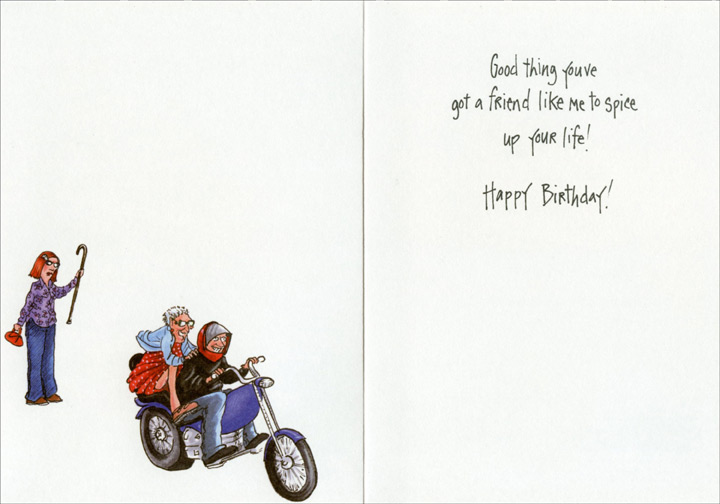 Helping to Cross the Street (1 card/1 envelope) Oatmeal Studios Funny Birthday Card - FRONT: You're a kind, decent, law-abiding person�  INSIDE: Good thing you've got a friend like me to spice up your life! Happy Birthday!