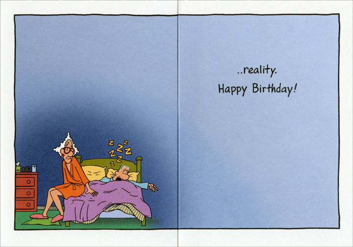 Hot, Wild Love (1 card/1 envelope) Oatmeal Studios Funny Birthday Card - FRONT: On your birthday, remember -  there's only one thing standing between you and a night of hot, wild sex�  INSIDE: �reality. Happy Birthday!