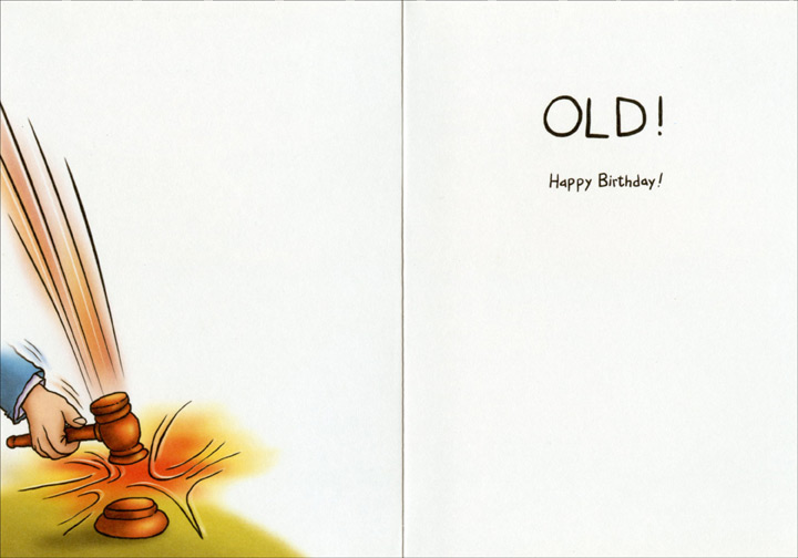 Age Auctioneer (1 card/1 envelope) Oatmeal Studios Funny 60th Birthday Card - FRONT: Fifty� do I hear sixty? Going once, going twice�  INSIDE: Old! Happy Birthday!