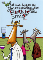 Birthday at Office (1 card/1 envelope) - Birthday Card - FRONT: What could be more fun than celebrating your birthday at the office?  INSIDE: Not celebrating your birthday at the office! Happy Birthday!
