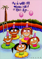Kids in Swimming Pool (1 card/1 envelope) - Birthday Card - FRONT: We will all grow old one day�  INSIDE: �and today is your lucky day! Happy Birthday!