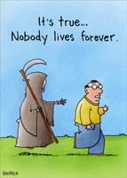 Running from Grim Reaper (1 card/1 envelope) - Birthday Card - FRONT: It's true�Nobody lives forever.  INSIDE: But your coming close! Happy Birthday!
