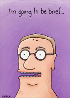 Brief Man (1 card/1 envelope) - Birthday Card - FRONT: I'm going to be brief�  INSIDE: Happy Birthday!