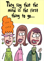 Mind Is The First Thing To Go (1 card/1 envelope) Oatmeal Studios Funny Feminine Birthday Card